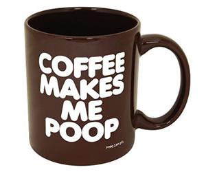Coffee Makes Me Poop Cup