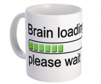 Brain Loading, Please Wait Mug