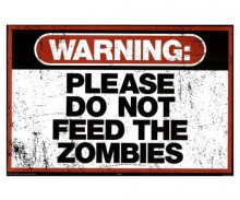 Please Do Not Feed The Zombies Poster